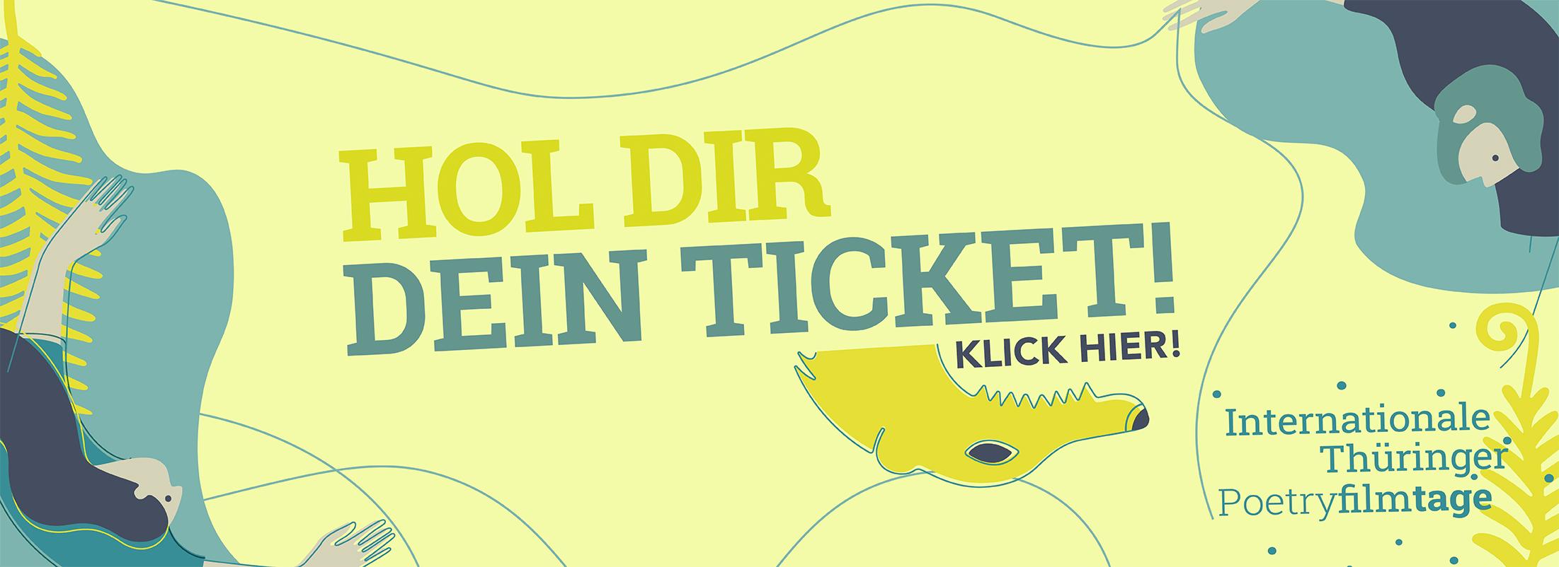 Hol dir dein Ticket